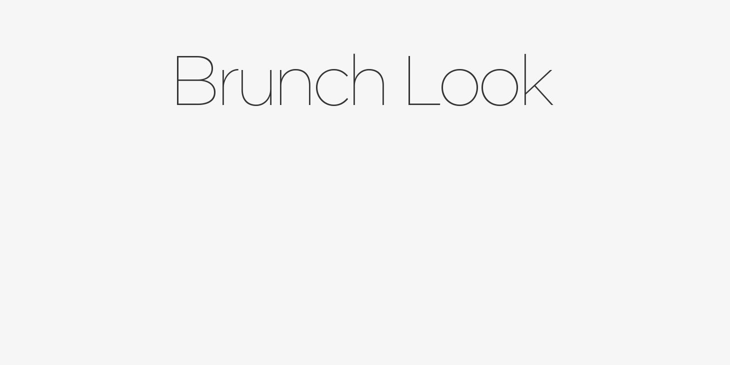 Brunch Look