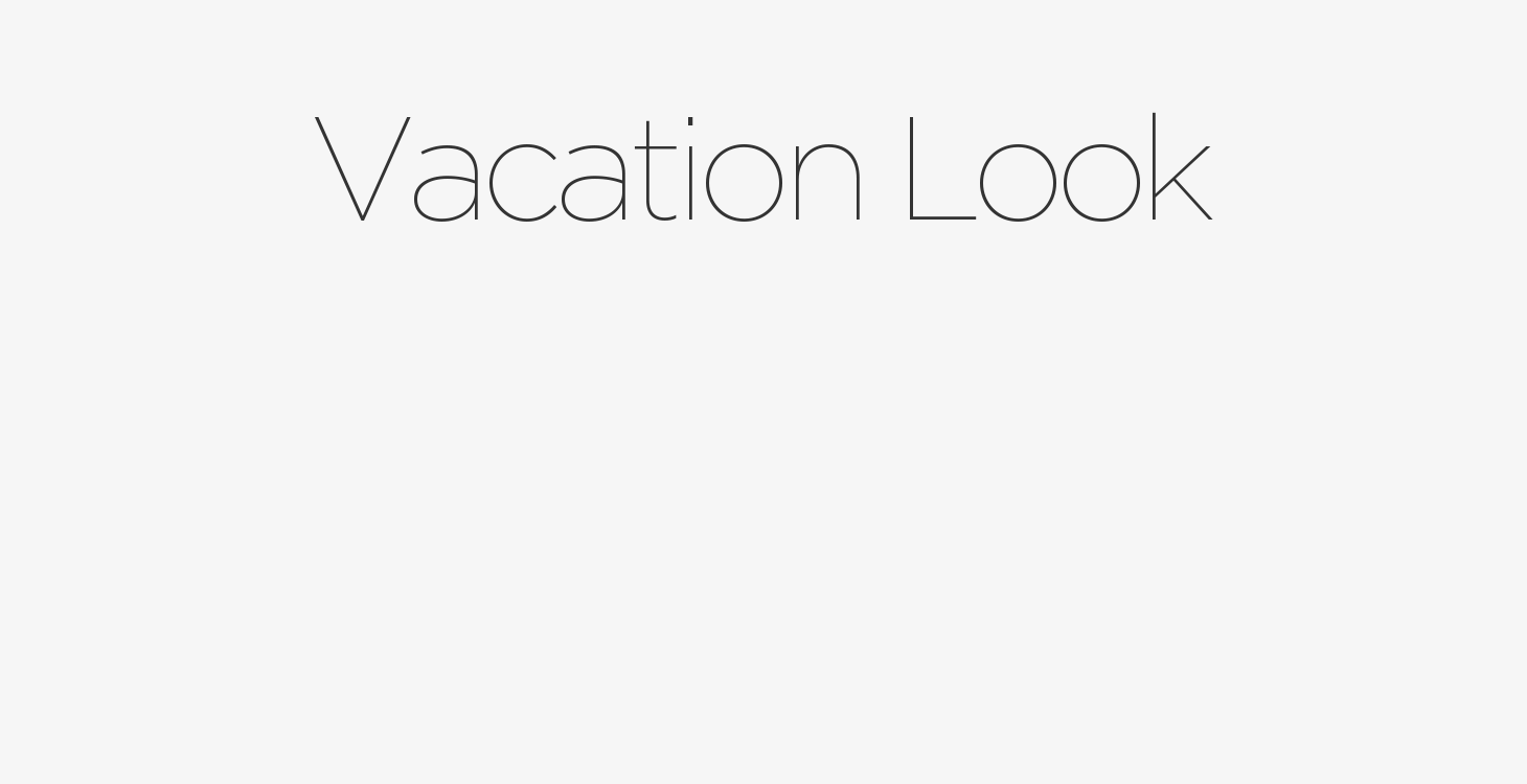 Vacation Look