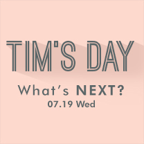 7/19 TIM'S DAY