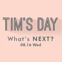 8/16 TIM'S DAY