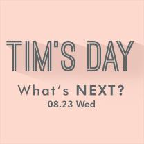 8/23 TIM'S DAY