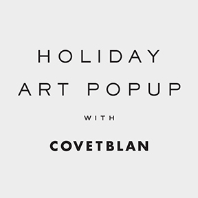 COVETBLAN HOLIDAY ART POPUP