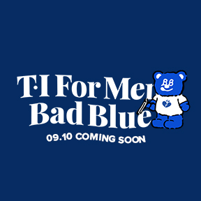 T.I FOR MEN X Bad Blue [Coming soon]
